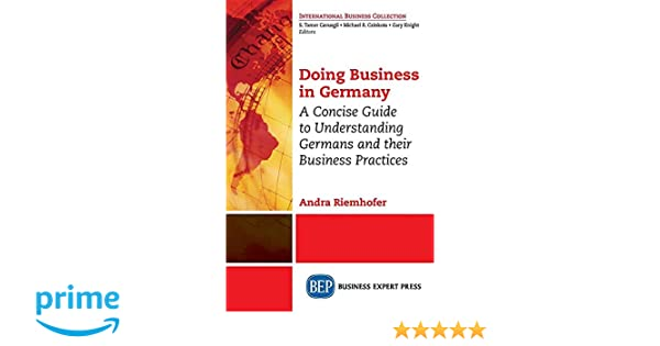 Doing Business in Germany: A Concise Guide to Understanding