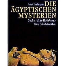 Die ägyptischen Mysterien: Quellen einer Hochkultur
