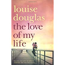The Love of My Life by Louise Douglas (2009-01-16)
