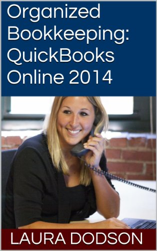 Organized Bookkeeping: QuickBooks Online 2014 (English Edition)
