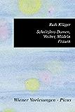 Schnitzlers Damen, Weiber, Mädeln, Frauen (Wiener Vorlesungen 79)