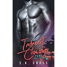 Indecent Cravings: Part Three (English Edition)