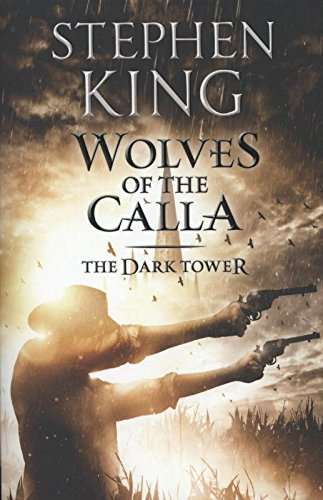 Wolves of the Calla: 5/7 (The Dark Tower)
