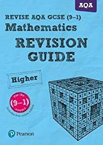 REVISE AQA GCSE (9-1) Mathematics Higher Revision Guide (with online edition): for the 9-1 qualifications (REVISE AQA GCSE Maths 2015) by Pearson Education