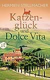 Katzenglück und Dolce Vita: Roman (insel taschenbuch) von Hermien Stellmacher