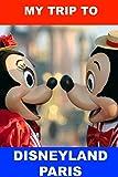 My Trip to Disneyland Paris [Idioma Inglés]