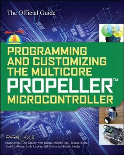 programming-and-customizing-the-multicore-propeller-microcontroller-the-official-guide-electronics