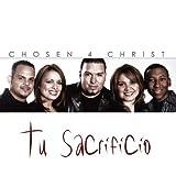 Chosen 4 Christ: Tu Sacrificio (Audio CD)