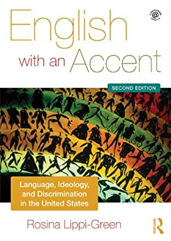 English with an Accent: Language, Ideology and Discrimination in the United States di [Lippi-Green, Rosina]