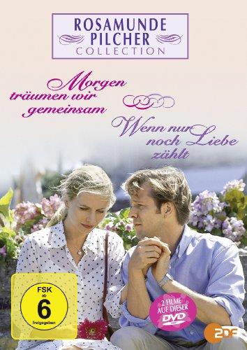 Rosamunde Pilcher: Morgen träumen wir gemeinsam / Wenn nur noch Liebe zählt