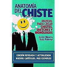Anatomía del chiste: Manual para crear chistes, sketches y monólogos