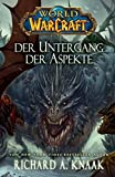 World of Warcraft: Der Untergang der Aspekte - Richard A. Knaak