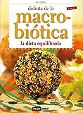 Disfruta de la macrobiótica. La dieta equilibrada (Salud y vida natural)