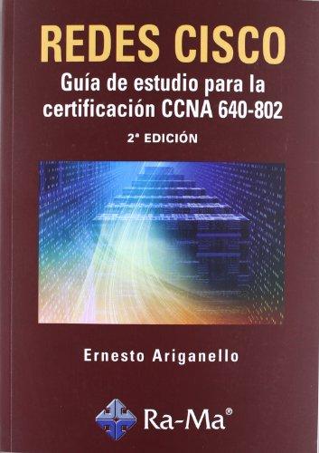 Redes CISCO: Guía de estudio para la certificación CCNA 640-802. 2ª Edición