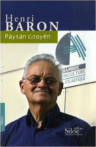 Henri Baron - Paysan Citoyen