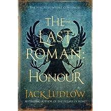 The Last Roman: Honour (The Last Roman Trilogy)