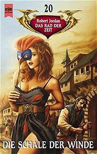 Die Schale der Winde: Das Rad der Zeit. 20. Roman (Heyne Science Fiction und Fantasy (06))