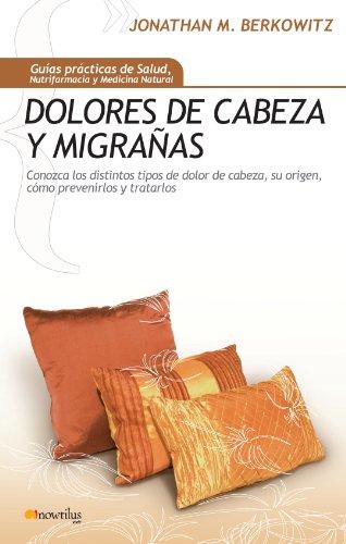 Descargar Libro Dolores de cabeza y migrañas (Gu¡as Prácticas de Salud) de Block Melissa