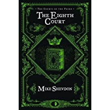 The Eighth Court (Courts of the Feyre) by Shevdon, Mike (June 4, 2013) Paperback