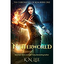 Netherworld: An Urban Fantasy Adventure (The Chronicles of Koa Book 1) (English Edition)