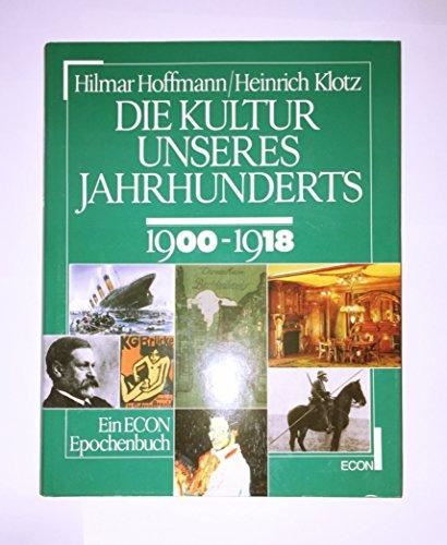 Die Kultur unseres Jahrhunderts, Bd.1, 1900-1918