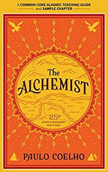 A Teacher's Guide to The Alchemist: Common-Core Aligned Teacher Materials and a Sample Chapter by [Coelho, Paulo, Jurskis, Amy]