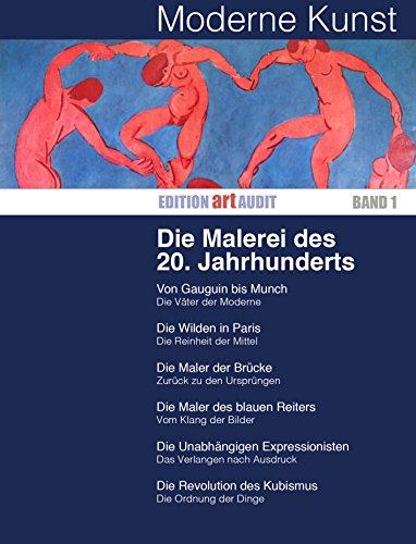 Moderne Kunst: Die Malerei des 20. Jahrhunderts (EDITION ART AUDIT 1)