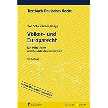 Völker- und Europarecht: Mit WTO-Recht und Zusatztexten im Internet (Textbuch Deutsches Recht)