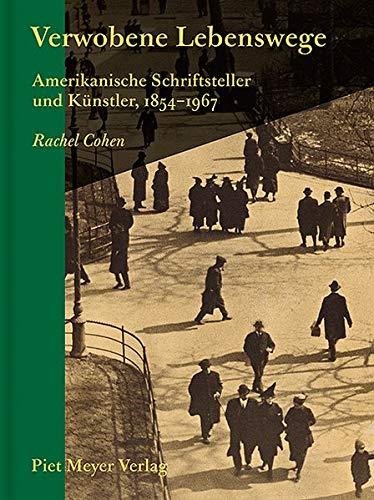 Verwobene Lebenswege: Amerikanische Schriftsteller und Künstler, 1854–1967 (KapitaleBibliothek)
