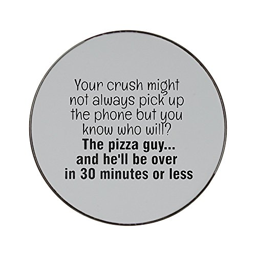 metal-round-fridge-magnet-with-your-crush-might-not-always-pick-up-the-phone-but-you-know-who-will-t
