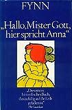 Hallo, Mister Gott, hier spricht Anna - Anna schreibt an Mister Gott Annas bewegende Geschichten in einem Band