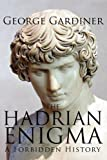 The Hadrian Enigma a Forbidden History