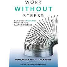 Work without Stress: Building a Resilient Mindset for Lasting Success (English Edition)