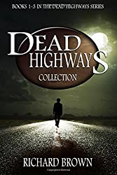 Dead Highways: Collection #1 (Books 1-3 in the series)