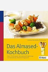Das Almased-Kochbuch: Über 130 Rezepte: die optimale Ergänzung zum bewährten Abnehm-Programm Taschenbuch