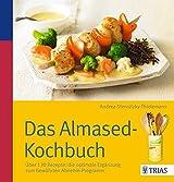 Das Almased-Kochbuch: Über 130 Rezepte: die optimale Ergänzung zum bewährten Abnehm-Programm