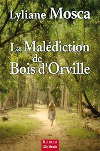 Malédiction de Bois d Orville (la)