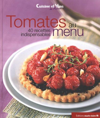 Tomates au menu : 40 recettes indispensables par Marie Claire