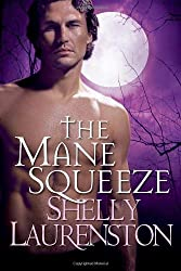The Mane Squeeze by Laurenston, Shelly (2009) Paperback
