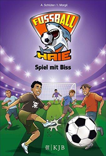 Fußball-Haie 05: Spiel mit Biss (Die Fußball-Haie)