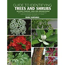Guide to Identifying Trees and Shrubs Plants A-L: Includes Conifers, Vines and Groundcovers (English Edition)