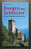 Burgen und Schlösser in Tirol, Südtirol und Vorarlberg. - Wilfried BAHNMÜLLER