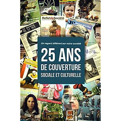 25 ans de couverture sociale et culturelle: Un regard différent sur notre société