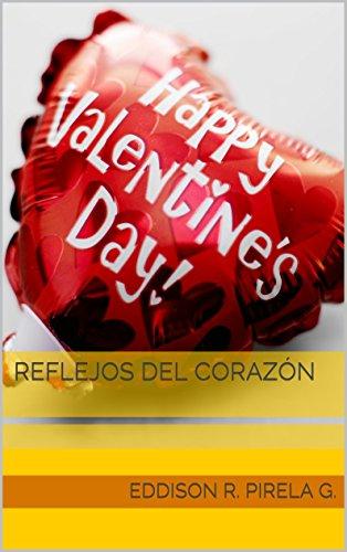 Reflejos del Corazón por EDDISON PIRELA G.