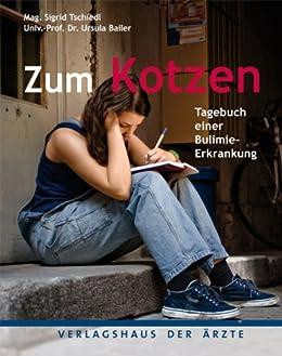 Zum Kotzen Tagebuch Einer Bulimie Erkrankung Ebook Mag Sigrid