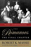 The Romanovs: the Final Chapter by Robert K. Massie (1996-10-01)