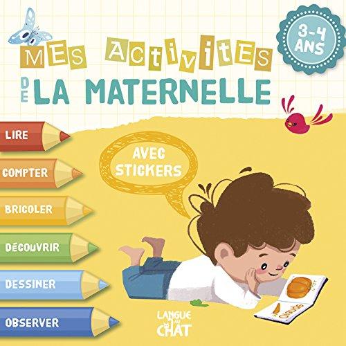 3-4 ans : Mes activités de la maternelle par COLLECTIF