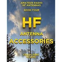 HF Antenna Accessories (Amateur Radio HF Antennas Book 4) (English Edition)