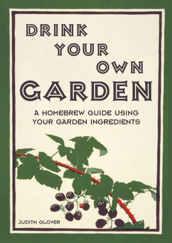 Drink Your Own Garden: A Homebrew Guide Using Your Garden Ingredients thumbnail