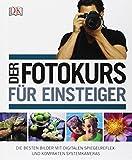 Book - Der Fotokurs für Einsteiger: Die besten Bilder mit Spiegelreflex- und kompakten Systemkameras
